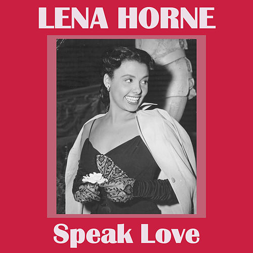 Speak Love by Lena Horne