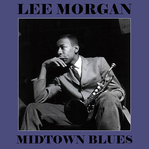 Midtown Blues by Lee Morgan