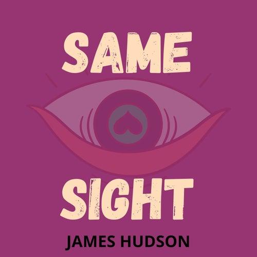 Same Sight de James Hudson