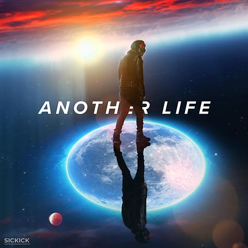 Another Life by Sickick