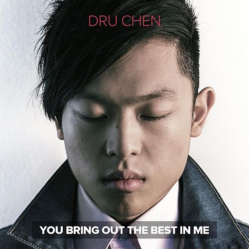 You Bring Out the Best in Me by Dru Chen