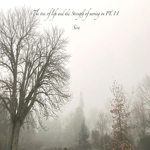 The Tree of Life and the Strength of Moving On, Pt. 2 by SiRa