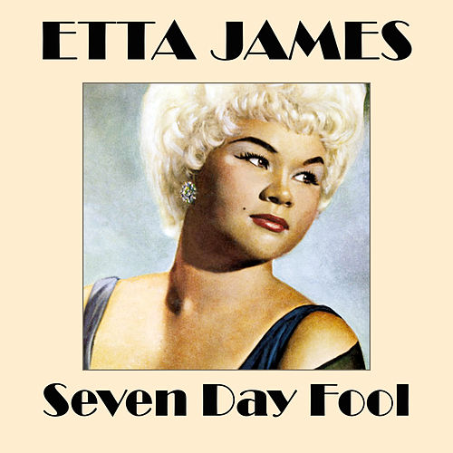 Seven Day Fool de Etta James