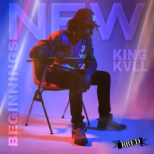 New Beginnings by King Kvll