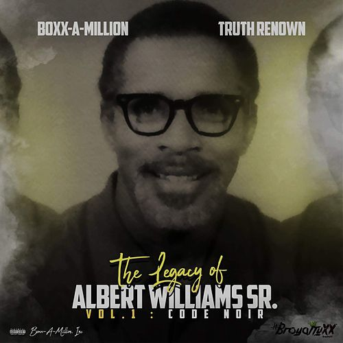 The Legacy of Albert Williams Sr., Vol.1: Code Noir by Boxx a Million