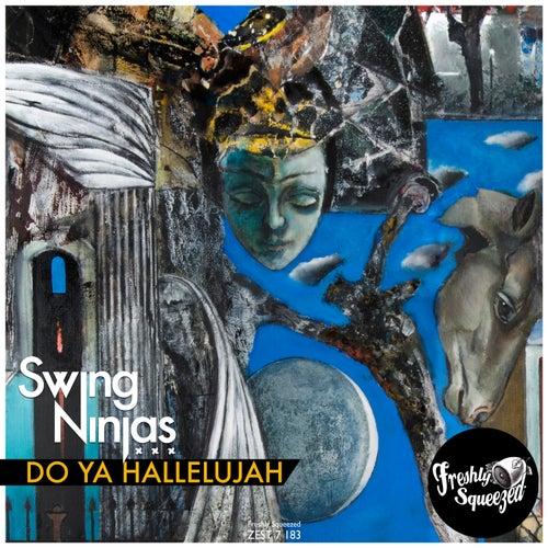 Do Ya Hallelujah by The Swing Ninjas
