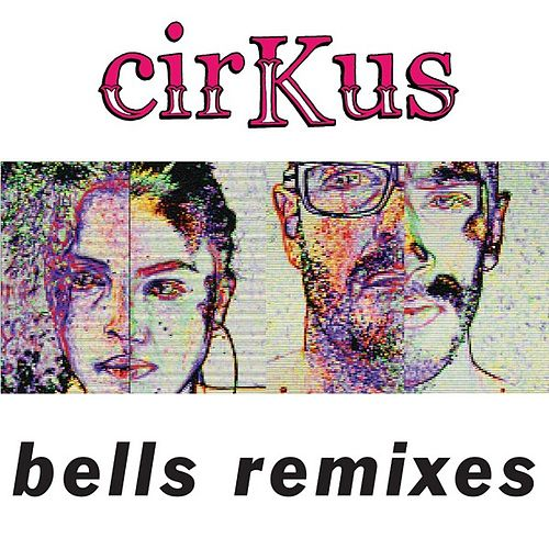 Bells Remixes de cirKus