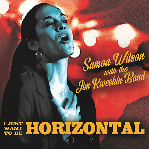 I Just Want to Be Horizontal by Samoa Wilson