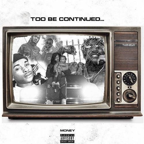 Too Be Continued... de Money (Hip-Hop)
