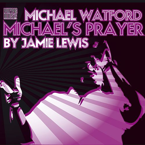 Michael's Prayer von Michael Watford