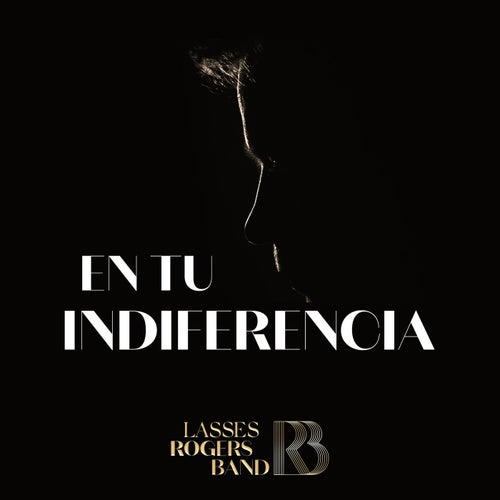 En Tu Indiferencia by Lasses Rogers Band