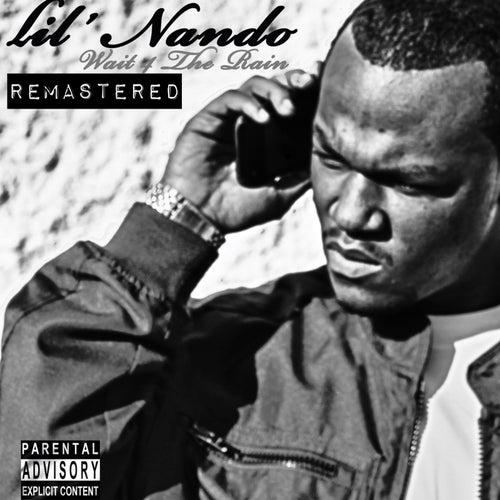 Wait 4 the Rain (Remastered) de Lil Nando
