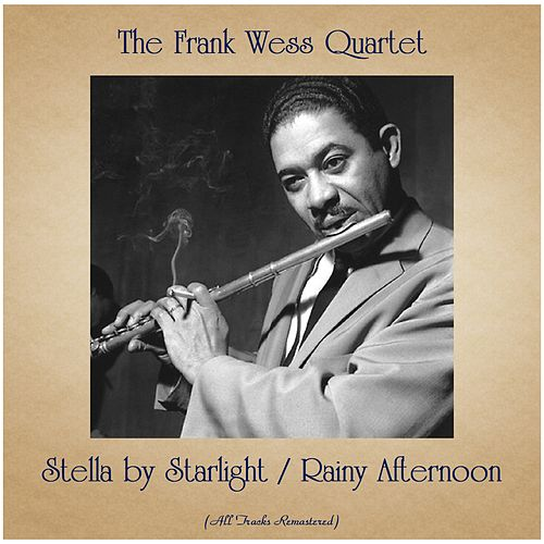 Stella by Starlight / Rainy Afternoon (All Tracks Remastered) by Frank Wess
