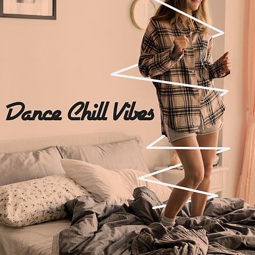 Dance Chill Vibes – Night Music, Club Beats, Lounge Chill, Deep Rest, Drinks, Bar Chill Out  Music, Party Vibrations by Ibiza Dance Party