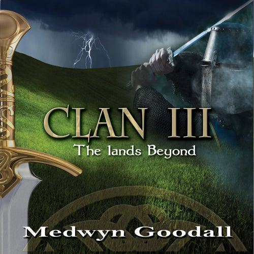 Clan 3 - The Lands Beyond de Medwyn Goodall