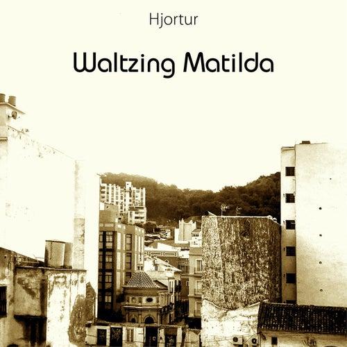 Waltzing Matilda by Hjortur