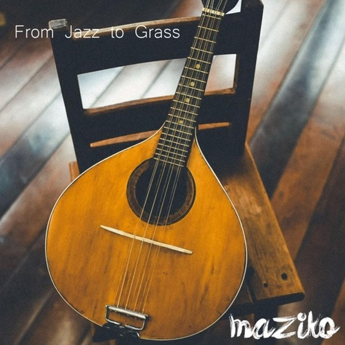 From Jazz to Grass by Maziko