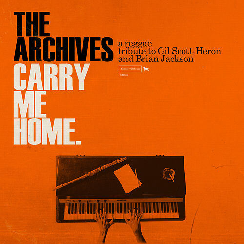 Carry Me Home: A Reggae Tribute to Gil Scott-Heron and Brian Jackson by Archives