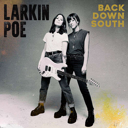 Back Down South by Larkin Poe