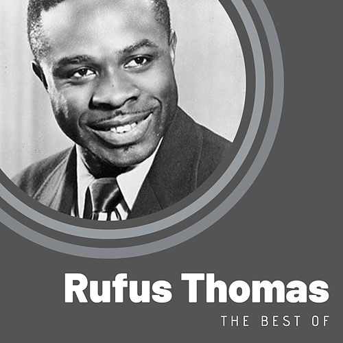 The Best of Rufus Thomas by Rufus Thomas