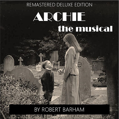 Archie (Deluxe Edition) [Original Cast Recording] by Robert Barham