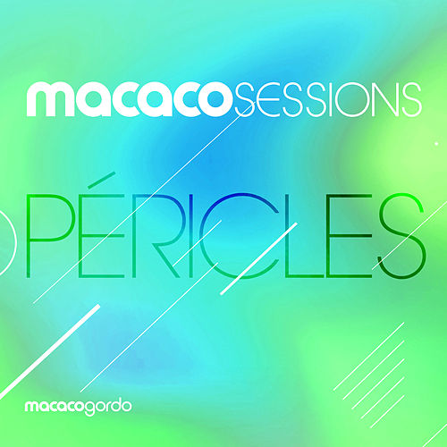 Macaco Sessions: Péricles (Ao Vivo) by Péricles