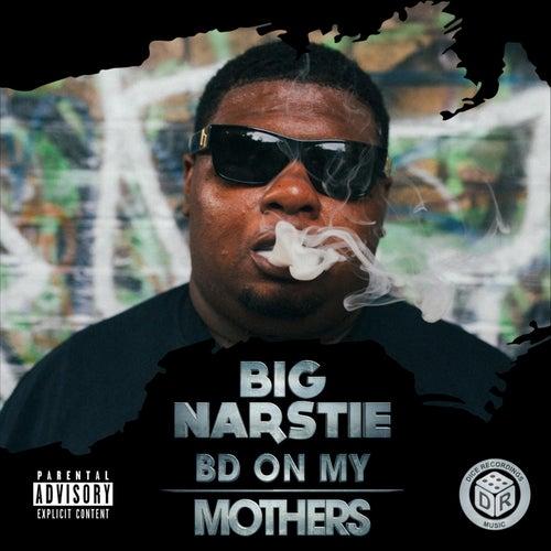 Bd on My Mothers de Big Narstie