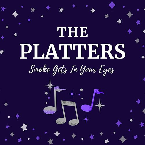 Smoke Gets in Your Eyes de The Platters
