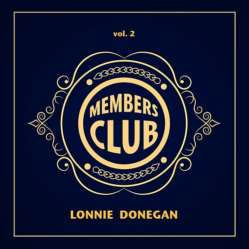Members Club: Lonnie Donegan, Vol. 2 di Lonnie Donegan