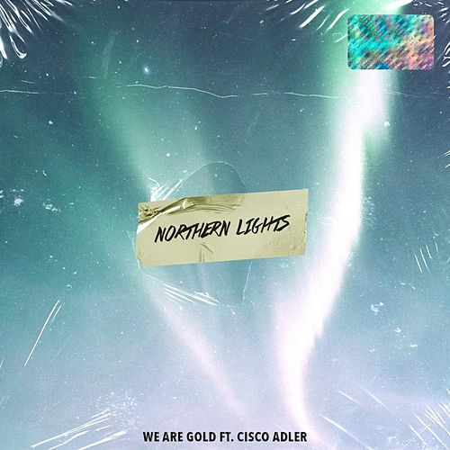 Northern Lights by We Are Gold