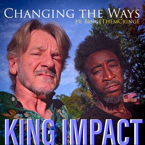 Changing The Ways de King Impact