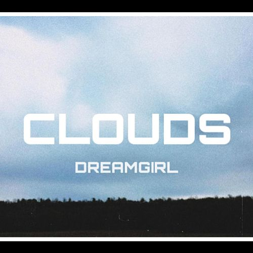 CLOUDS by Dreamgirl