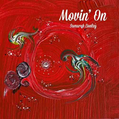 Movin' On by Samarah Conley