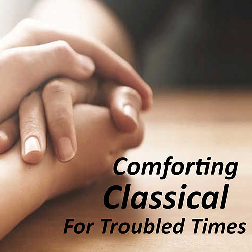 Comforting Classical For Troubled Times von Royal Philharmonic Orchestra