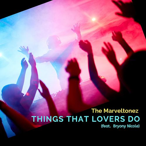 Things That Lovers Do by The Marveltonez