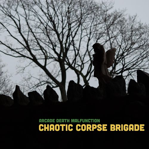 Chaotic Corpse Brigade by Arcade Death Malfunction