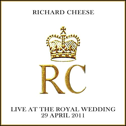 Live at the Royal Wedding by Richard Cheese