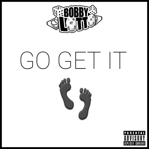 Go Get It by Bobby Lotto