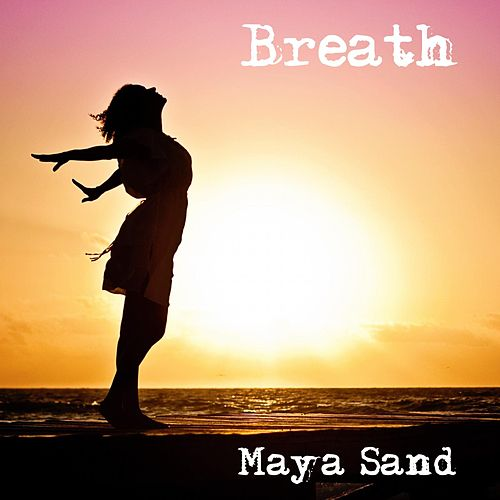 Breath by Maya Sand