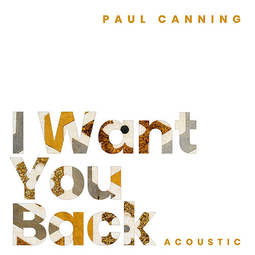I Want You Back (Acoustic) de Paul Canning