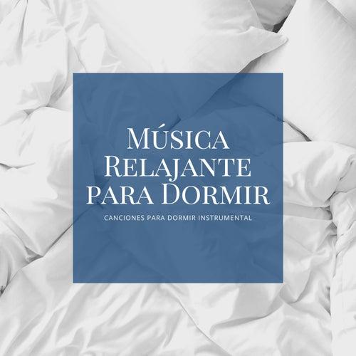 Música Relajante para Dormir – Canciones para Dormir Instrumental de Musica Relajante