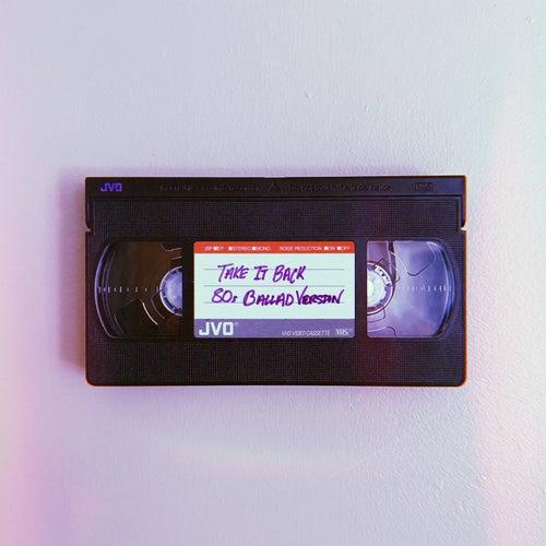 Take It Back (80's Ballad Version) by Mokita