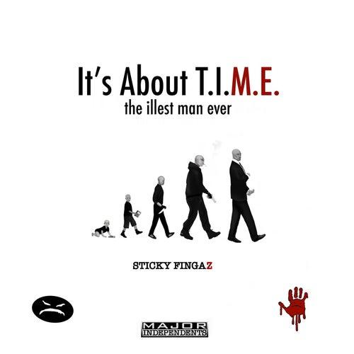 It's About T.I.M.E. the Illest Man Ever by Sticky Fingaz