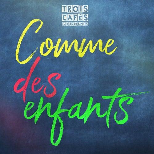 Comme des enfants by Trois Cafés Gourmands