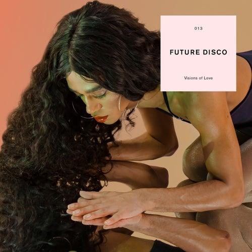 Future Disco: Visions of Love by Futuredisco