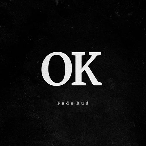 OK by Fade Rud