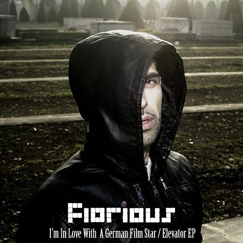 I'm In Love With A German Film Star / Elevator EP by Fiorious