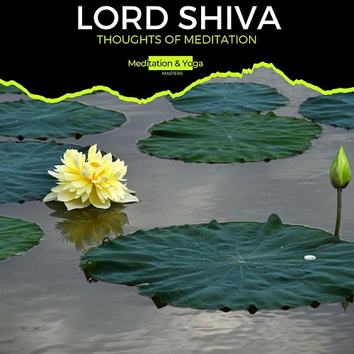 Lord Shiva - Thoughts of Meditation by Yoga Music