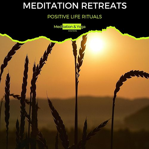 Meditation Retreats - Positive Life Rituals de Massage Tribe