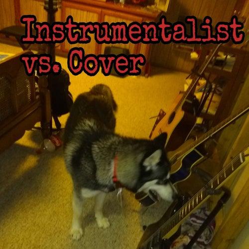 Instrumentalist vs. Cover by Wes Shephard Jr.